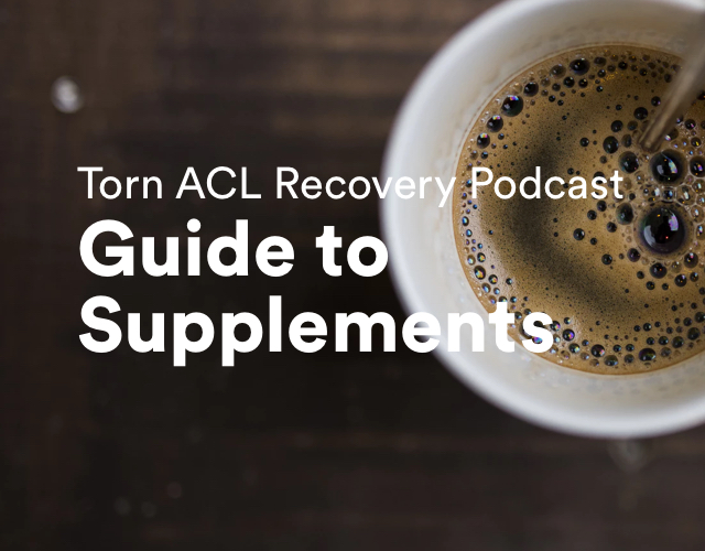 Torn ACL Recovery – Guide to Supplements